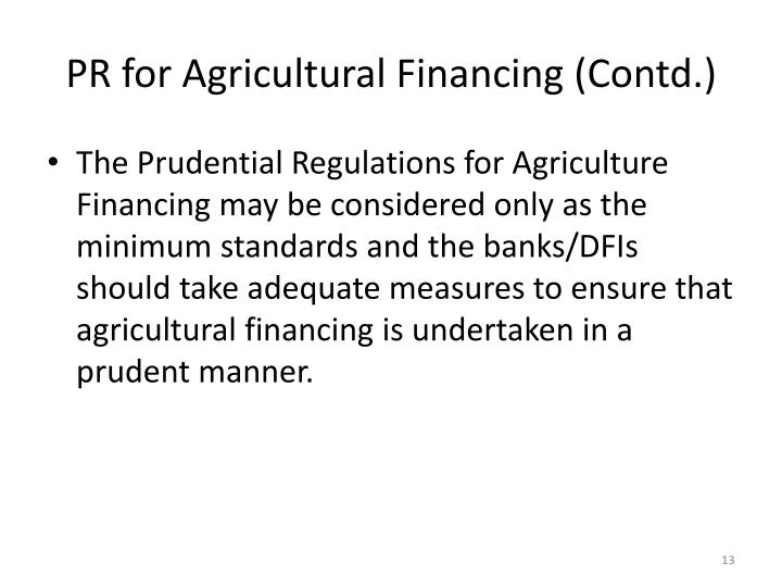 PR for Agricultural Financing (Contd.)