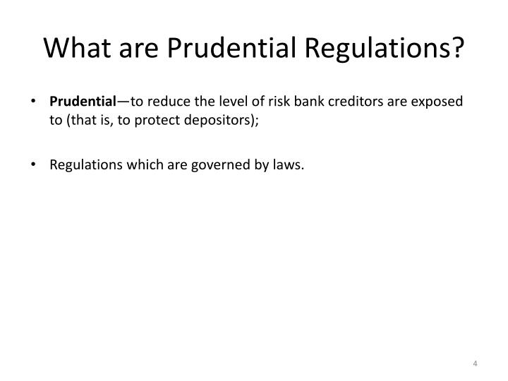 What are Prudential Regulations?