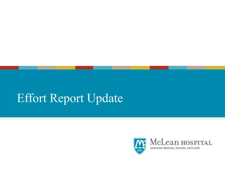Effort Report Update