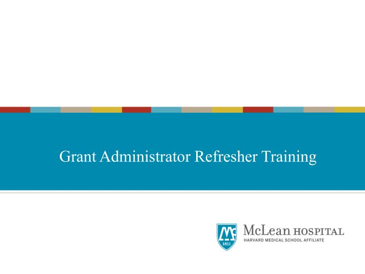 Grant Administrator Refresher Training