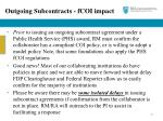 outgoing subcontracts fcoi impact