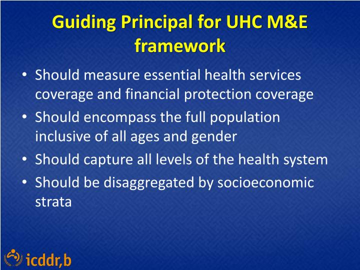 Guiding principal for uhc m e framework
