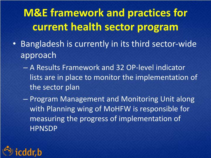 M&E framework and practices for current health