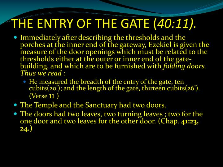 THE ENTRY OF THE GATE (