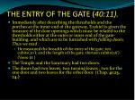 the entry of the gate 40 11