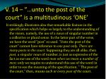 v 14 unto the post of the court is a multitudinous one