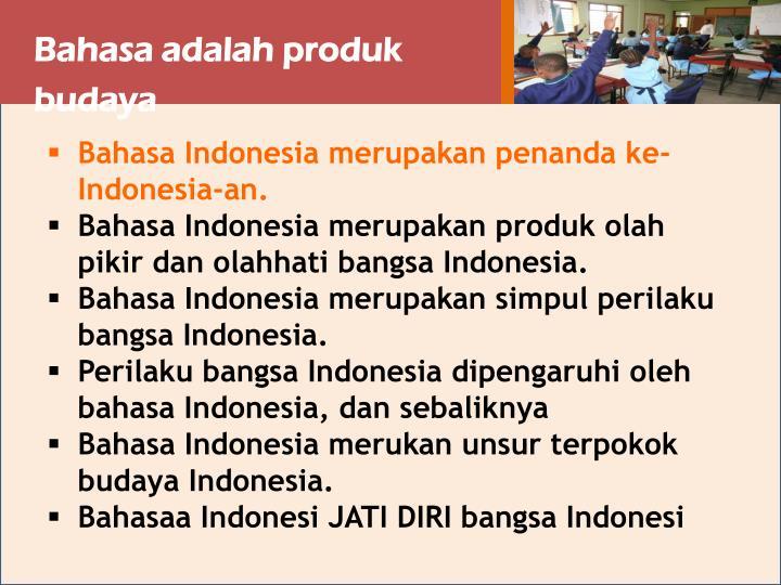 Bahasa adalah produk budaya