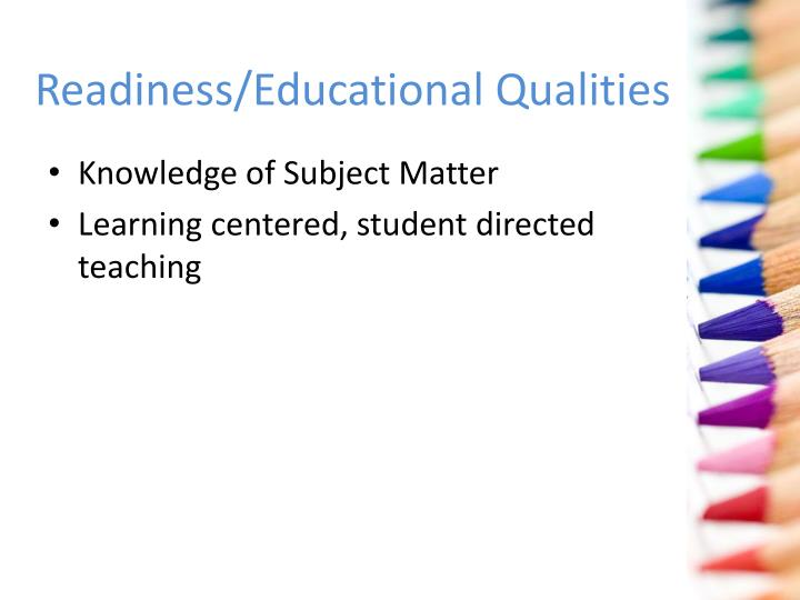 Readiness/Educational Qualities