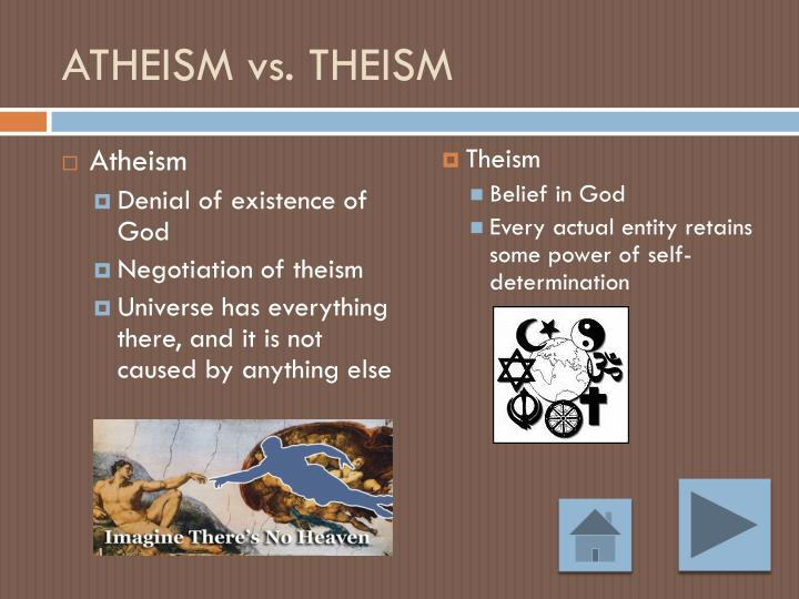 ATHEISM vs. THEISM