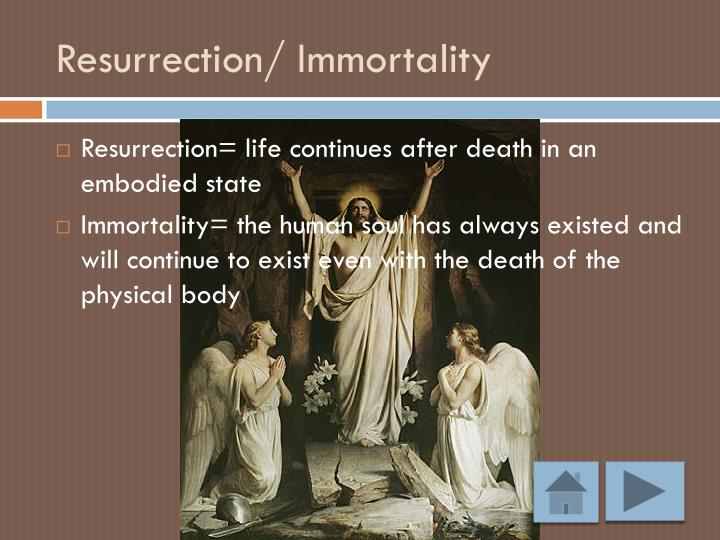Resurrection/ Immortality