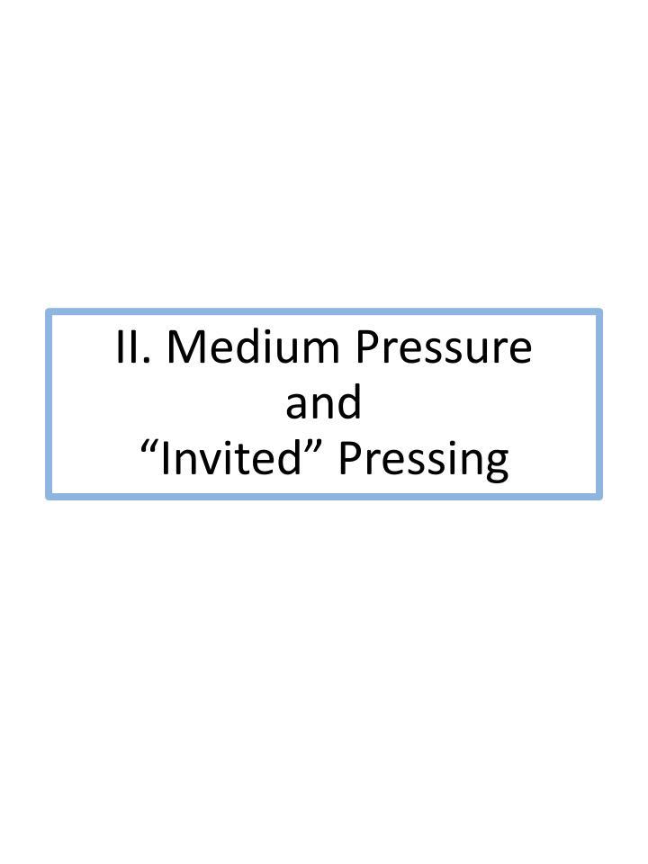 II. Medium Pressure