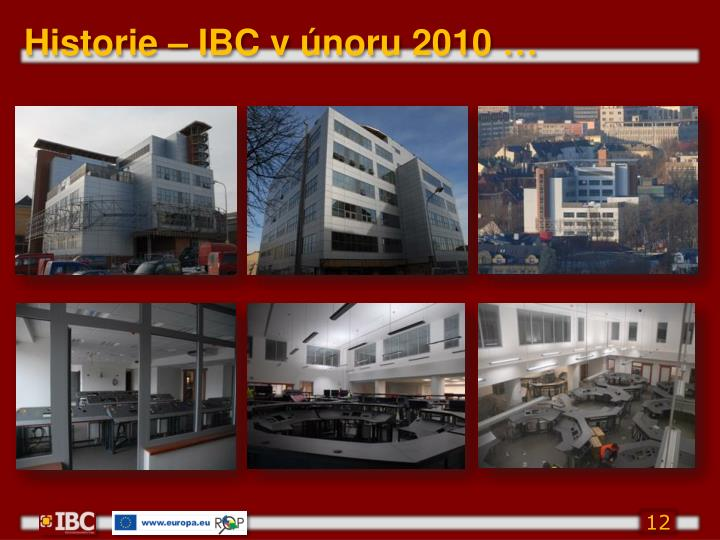 Historie – IBC v únoru 2010