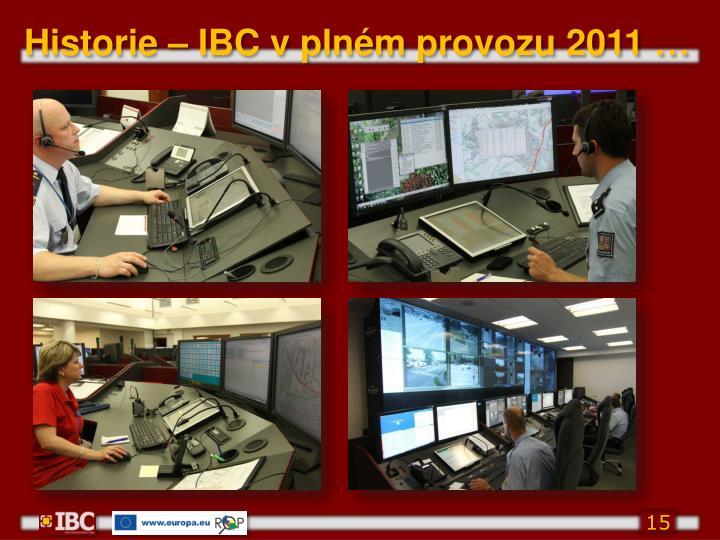 Historie – IBC v plném provozu 2011
