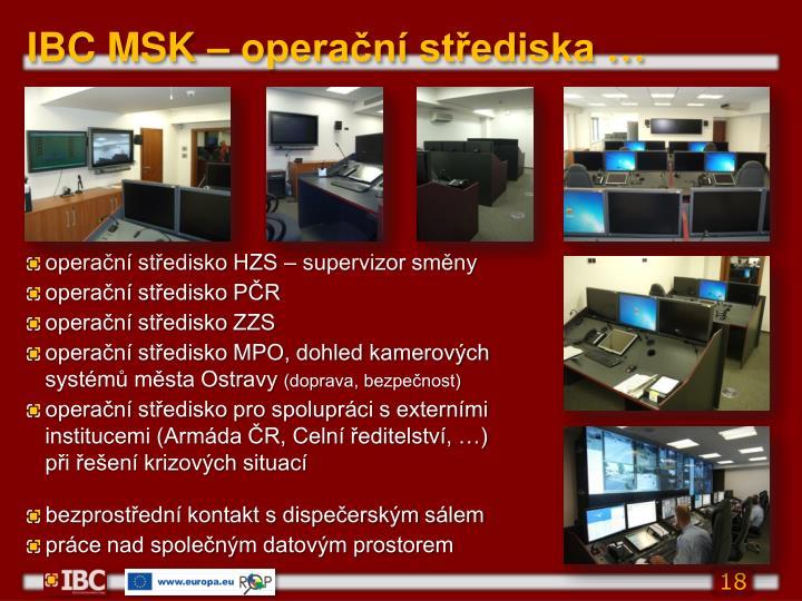 IBC MSK – operační střediska