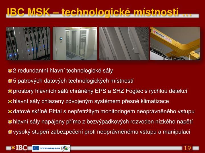IBC MSK – technologické místnosti
