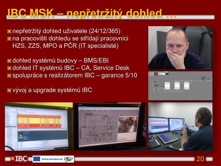 IBC MSK – nepřetržitý dohled