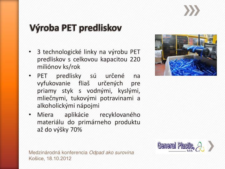 Výroba PET predliskov