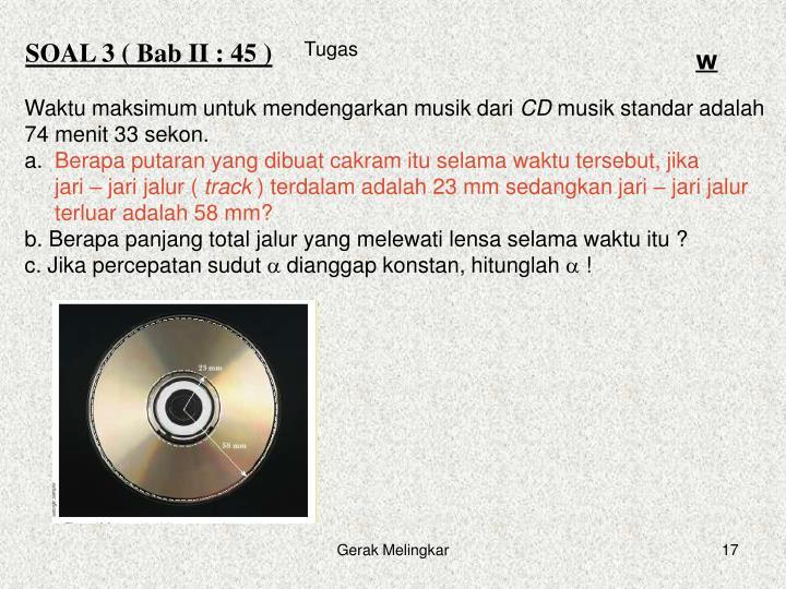 SOAL 3 ( Bab II : 45 )