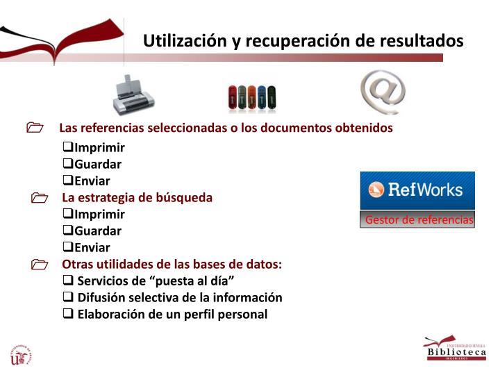 Utilización y recuperación de resultados