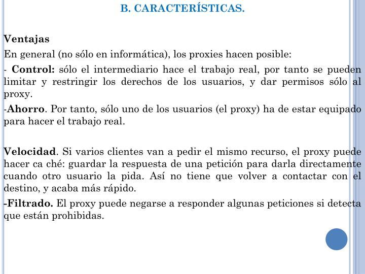 B. CARACTERÍSTICAS.