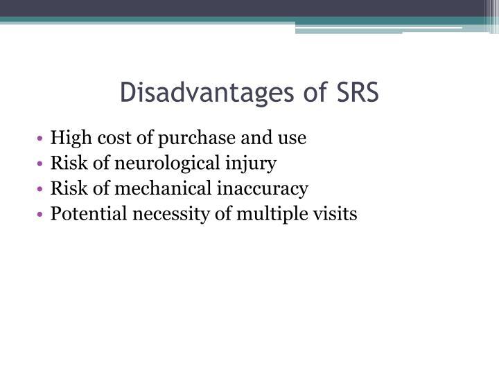 Disadvantages of SRS