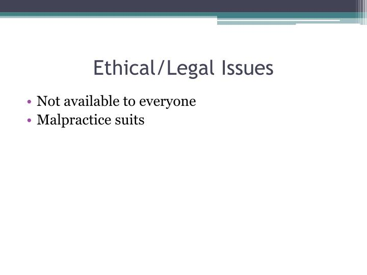 Ethical/Legal Issues