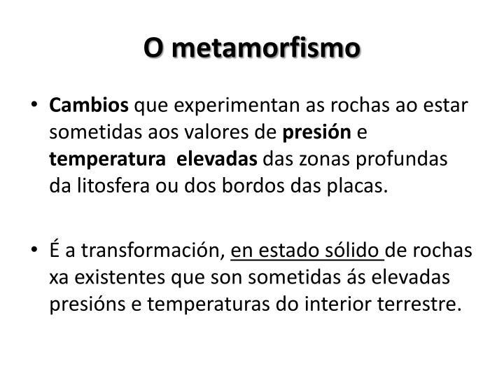 O metamorfismo