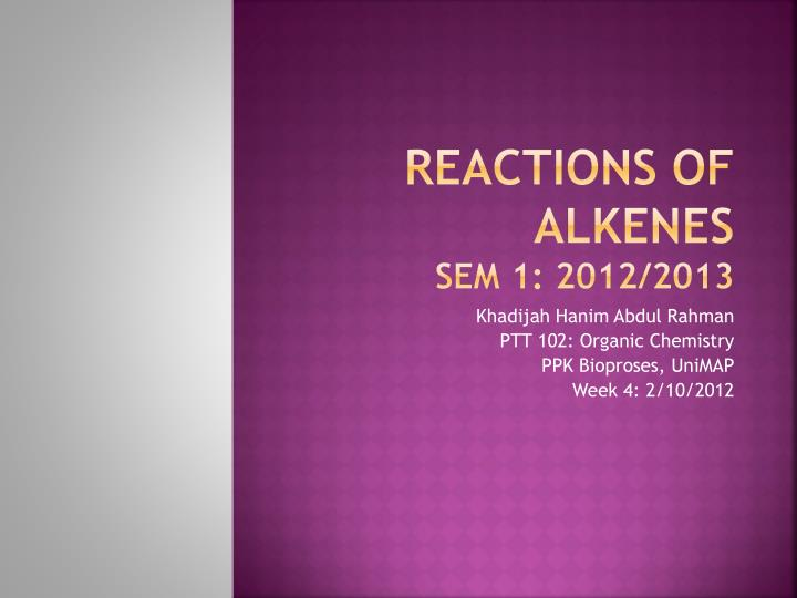 Reactions of alkenes sem 1 2012 2013
