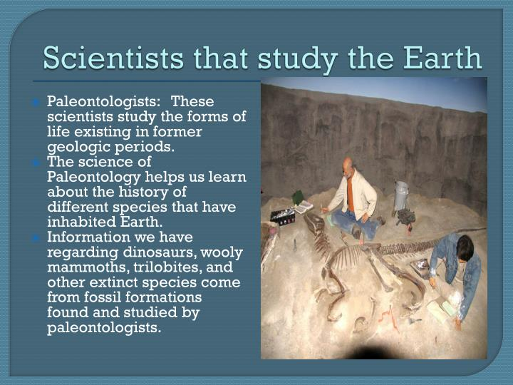 Scientists that study the earth1