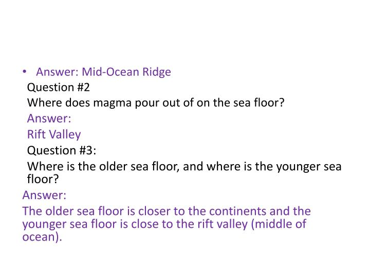 Answer: Mid-Ocean Ridge