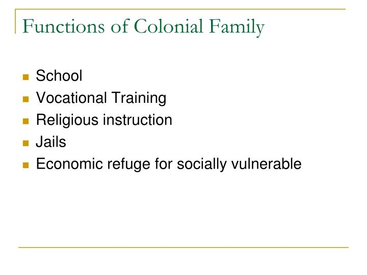 Functions of Colonial Family