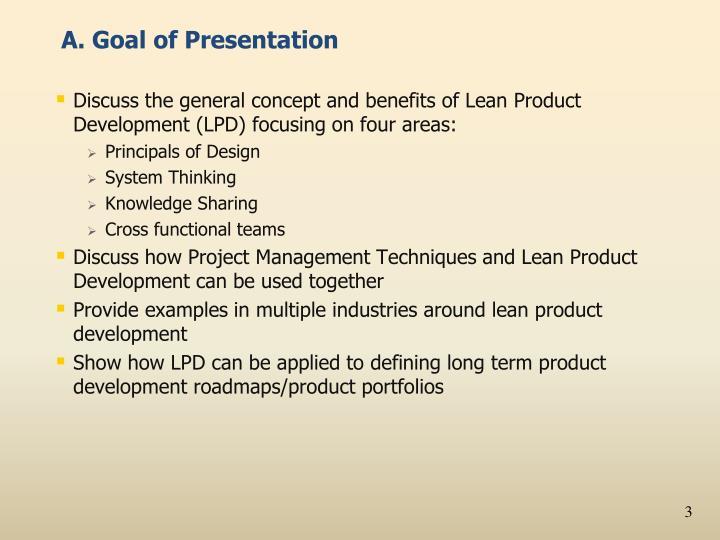 A. Goal of Presentation