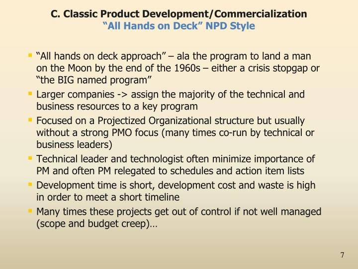 C. Classic Product Development/Commercialization