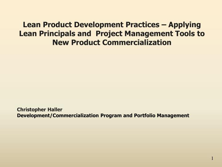 Lean Product Development Practices – Applying Lean Principals and  Project Management Tools to New...