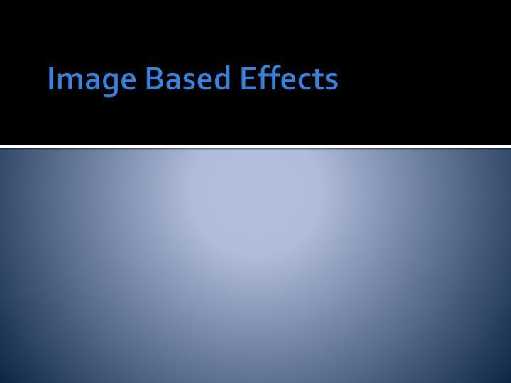 Image Based Effects