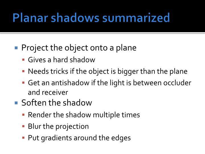 Planar shadows summarized