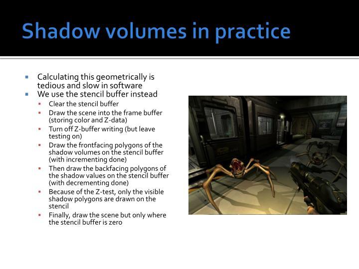 Shadow volumes in practice