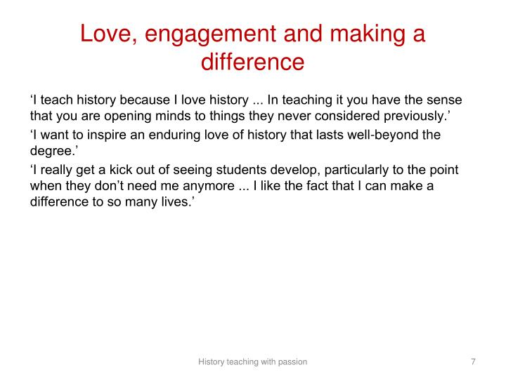 Love, engagement and making a difference