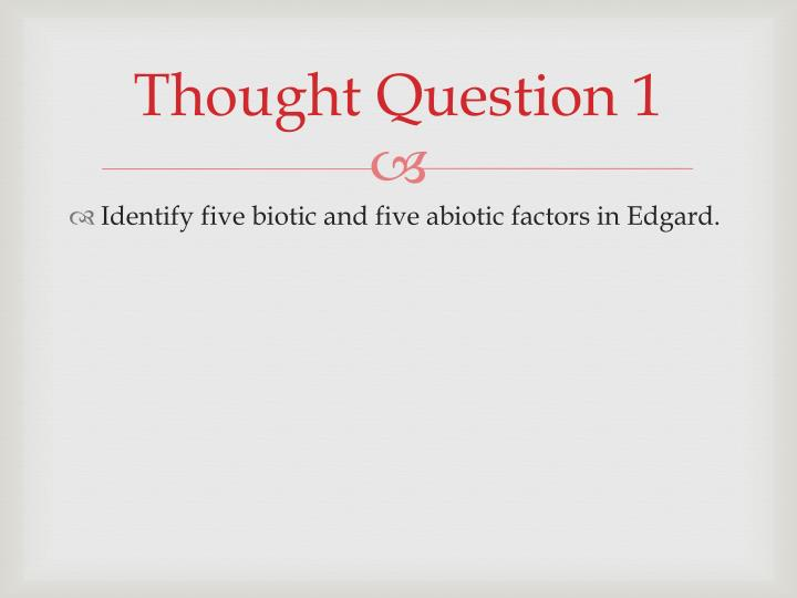 Thought question 1