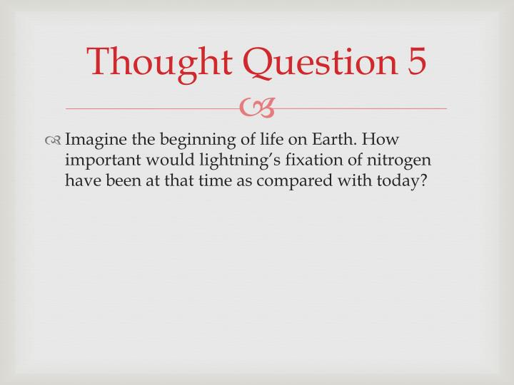 Thought Question 5