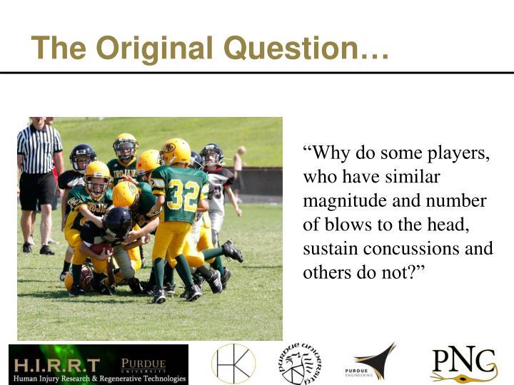 The Original Question…