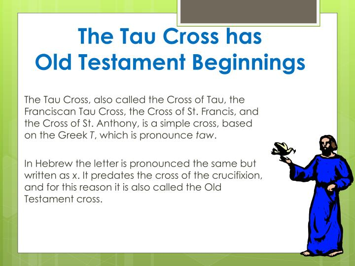 The Tau Cross has