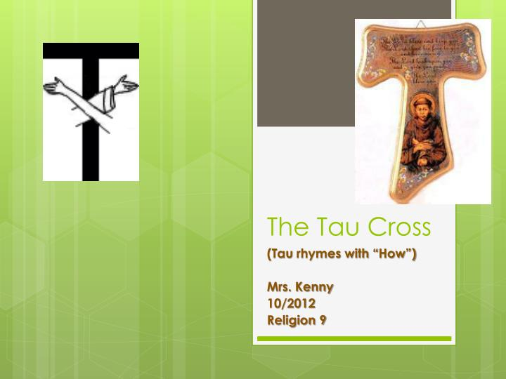 The Tau Cross