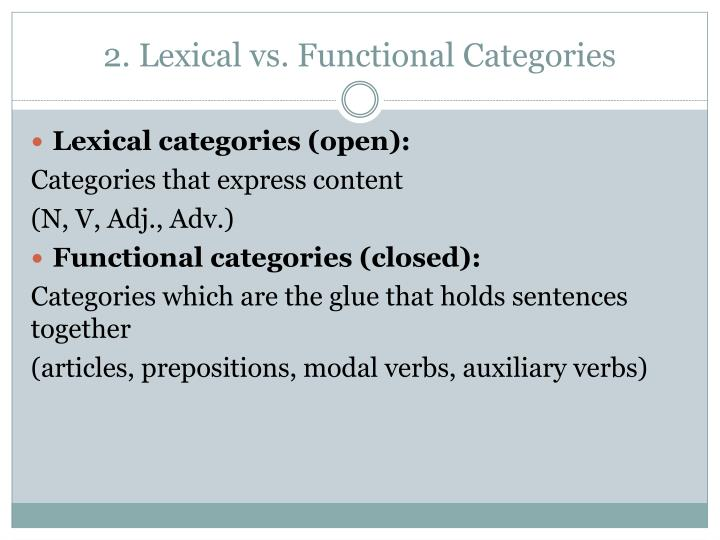 2. Lexical vs. Functional Categories