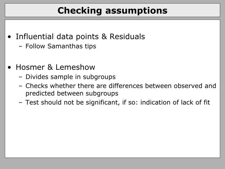 Checking assumptions