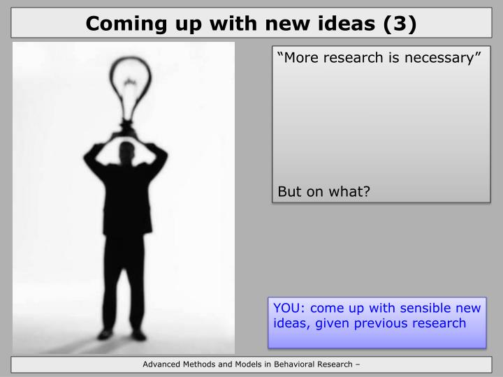 Coming up with new ideas (3)