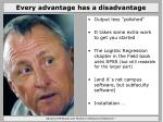 every advantage has a disadvantage
