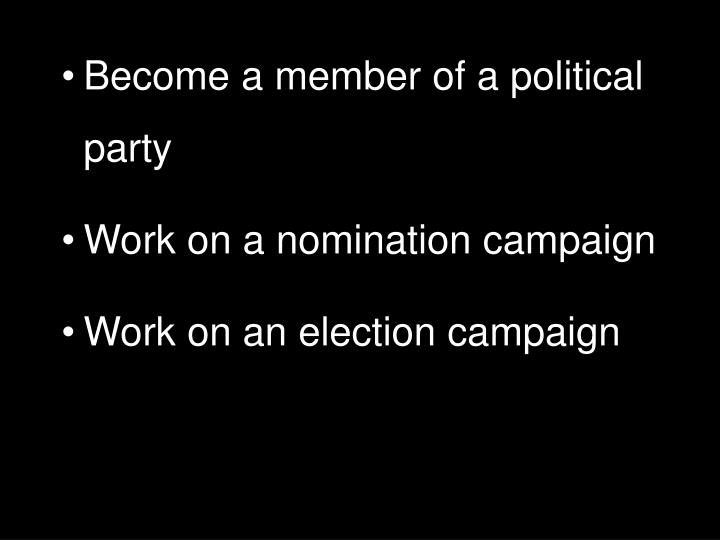 Become a member of a political party