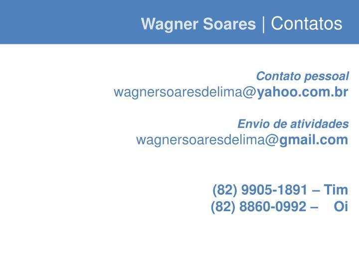 Wagner Soares