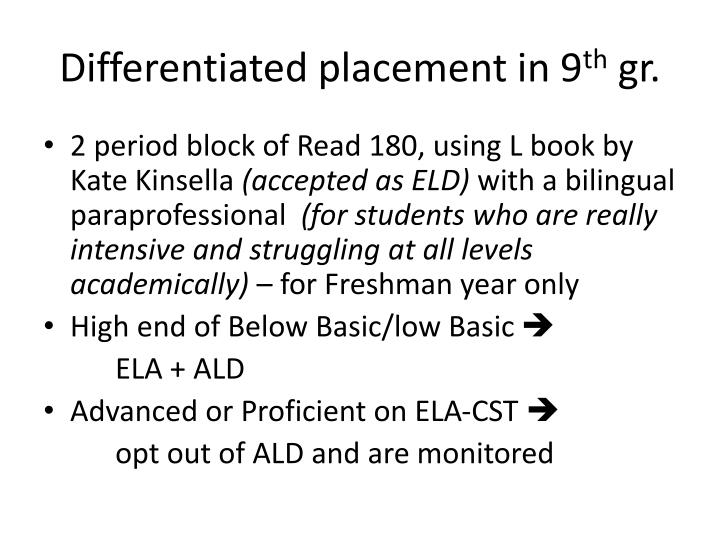 Differentiated placement in 9
